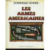 Les Armes Am�ricaines. Le Livre Des Armes N�6 de dominique venner