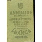 Annuaire Des Marques Et Appellations D'origine Des Vins, Eaux-De-Vie Et Spiritueux De France - 1942 de Collectif