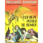 Richard Bantam, Justicier De L'espace. Les Sept P�rils De Sumor de Duchateau A P Et Decoster H