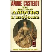 Les Grandes Amours De L'histoire de Castelot Andre