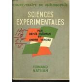 Court-Traite De Philosophie. Sciences Experimentales de DENIS HUISMAN ET ANDRE VERGEZ