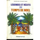 Legendes Et Recits Du Temps De Noel - Collection Des Contes Et Legendes De Tous Les Pays de Maguelonne Toussaint