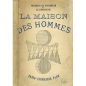 La Maison Des Hommes de Pierrefeu Fran�ois De