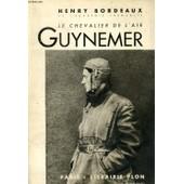 Le Chevalier De L'air Guynemer de Henry BORDEAUX