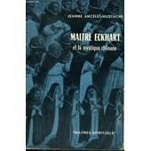 Maitre Eckhart Et La Mystique Rhenane - Collection Ma�tres Spirituels N�7 de jeanne ancelet-hustache