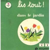 Lis Tout ! Dans Le Jardin (Gamme 1/ Niveau 1) de Juredieu