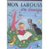Mon Larousse En Images de Marthe Fonteneau Et Helene Poirie