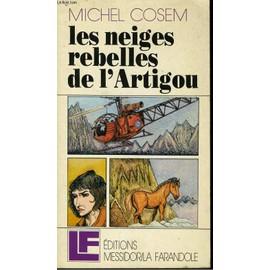 Les Neiges Rebelles De L'artigou - Michel Cosem