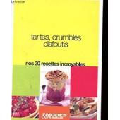 Tartes, Crumbles Et Clafoutis. Recettes de Collectif