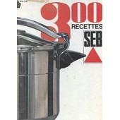 300 Recettes Seb de Collectif
