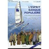 L'esprit Banque Populaire - Une Aventure Humaine de Pierre Dottelonde