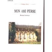 Mon Ami Pierre Roman Historique 4e �dition de Georges Boue