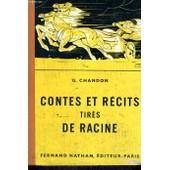 Contes Et Recits Tires De Racine - Collection Des Contes Et Legendes De Tous Les Pays de Chandon, G.