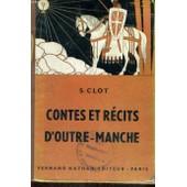 Contes Et Recits D'outre - Manche - Collection Des Contes Et Legendes De Tous Les Pays de Clot, S.