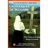 Catholiques De Bulgarie de jean-no�l grandhomme