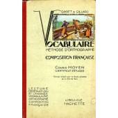 Vocabulaire Et Methode D'orthographe, Composition Francaise, Cours Moyen, Certificat D'etudes de g. gabet