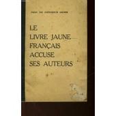 Le Livre Jaune Francais Accuse Ses Auteurs de Grimm Friedrich