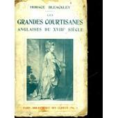 Les Grandes Courtisanes Anglaises Du 18� Siecle de Bleackley Horace