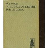 De L'influence De L'esprit Sur Le Corps de Dubois