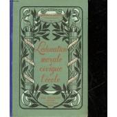 L'education Morale Et Civique A L'ecole - Cours Moyen Et Superieur de Bremond E Et Moustier D