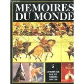 Memoires Du Monde - Volume 5 - Le Moyen Age Face Aux Nomades - 1000 - 1300 de knut helle