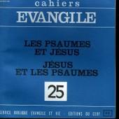 Cahiers Evangile - 25 - Les Psaumes Et Jesus Jesus Et Les Psaumes de Collectif