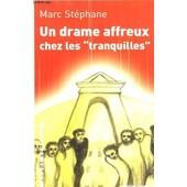 Un Drame Affreux Chez Les Tranquilles de Marc St Phane