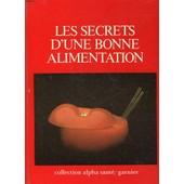 Les Secrets D'une Bonne Alimentation de Collectif