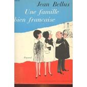 Une Famille Bien Francaise de Jean Bellus