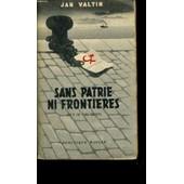Sans Patrie Ni Frontieres de Jan Valtin.