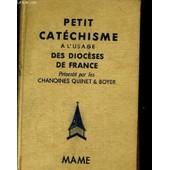 Petit Catechisme A L'usage Des Dioceses De France de Quinet / Boyer