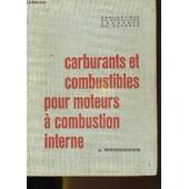 Carburants Et Combustibles Pour Moteurs A Combustion Interne de Weissmann J