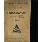 Methode Simple Et Pratique De La Pyrogravure De Bois, Du Cuir Et Du Velours Bruine-Pochoir de Grenier C