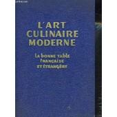 L'art Culinaire Moderne, La Bonne Table Francaise Et Etrangere de pellaprat henri-paul