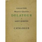 Catalogue De La Collection Maurice-Quentin Delatour A Saint-Quentin de Elie Fleury