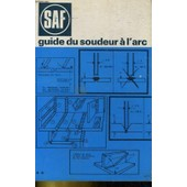 Guide Du Soudeur A L'arc de Collectif