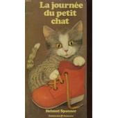 La Journee Du Petit Chat de Helmut Spanner