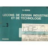 Lecons De Dessin Industriel Et De Technologie Tome 3 de Serre, G.