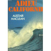 Adieu Californie de Alistair Maclean