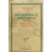 Resistance Spirituelle. 1940 - 1942 de Paul Petit