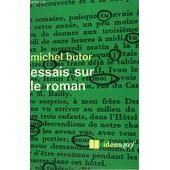 Essais Sur Le Roman. Collection : Idees N� 188 de michel butor