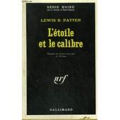 L'etoile Et Le Calibre. Collection : Serie Noire N� 1378 de Patten Lewis, B.