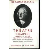 Theatre Complet. Parades-Lettres Relatives A Son Theatre. Collection : Bibliotheque De La Pleiade N� 22 de Beaumarchais