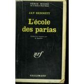 L'ecole Des Parias. Collection : Serie Noire N� 1118 de Jay Bennett