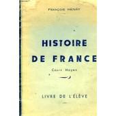 Histoire De France Cours Moyen Livre De L'eleve de Henry Francois