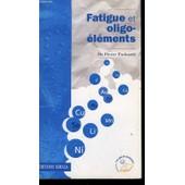 Fatigue Et Oligo-�l�ments de Pierre Padrazzi