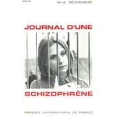 Journal D'une Schizophrene - Auto-Observation D'une Schizophrene Pendant Le Traitement Psychotherapique - Bibliotheque De Psychanalyse Dirigee Par D. Lagache de M.A. SECHEHAYE