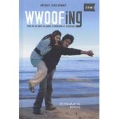 Wwoofing, Pour Des Vacances Solidaires, �conomiques Et �cologiques de Nathalie Jouat Bonniot