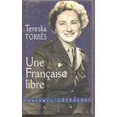 Une Fran�aise Libre : Journal, 1939-1945 de tereska torr�s