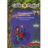 Rencontres En Haut De La Tour Eiffel + Au Secours De La Licorne - 2 Histoires - Tomes 30 Et 31 de mary pope osborne